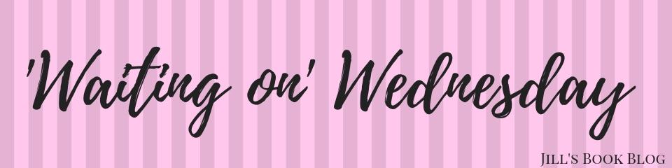 'Waiting on' Wednesday – January29