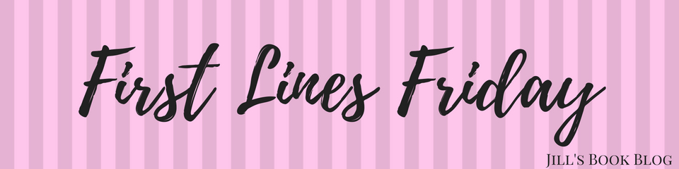 First Lines Friday – March 26